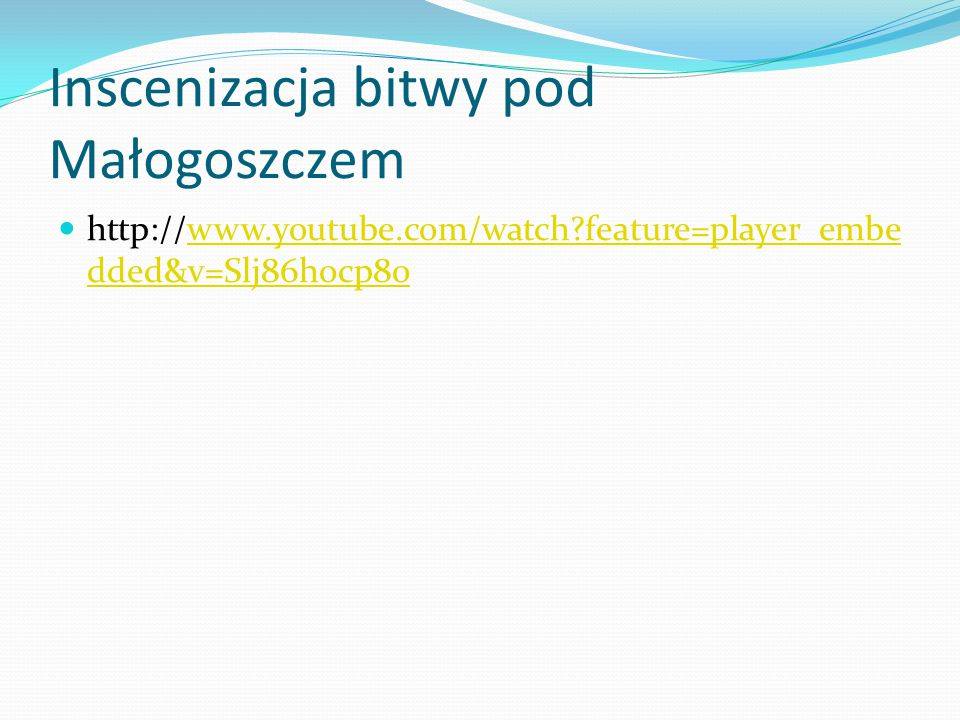 Inscenizacja bitwy pod Małogoszczem http://www.youtube.com/watch?feature=player_embe dded&v=Slj86hocp8owww.youtube.com/watch?feature=player_embe dded&