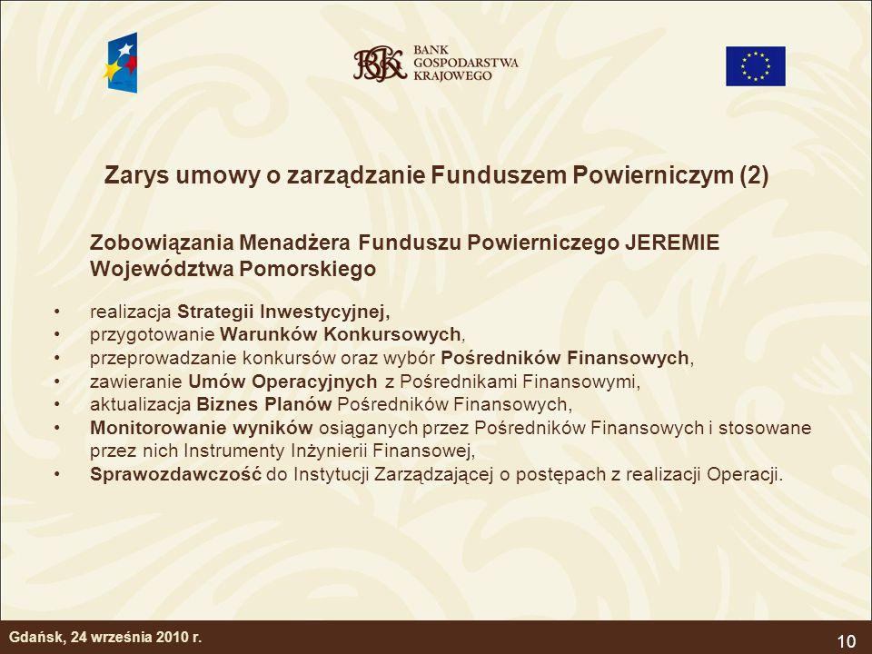 10 Zarys umowy o zarządzanie Funduszem Powierniczym (2) Zobowiązania Menadżera Funduszu Powierniczego JEREMIE Województwa Pomorskiego realizacja Strat