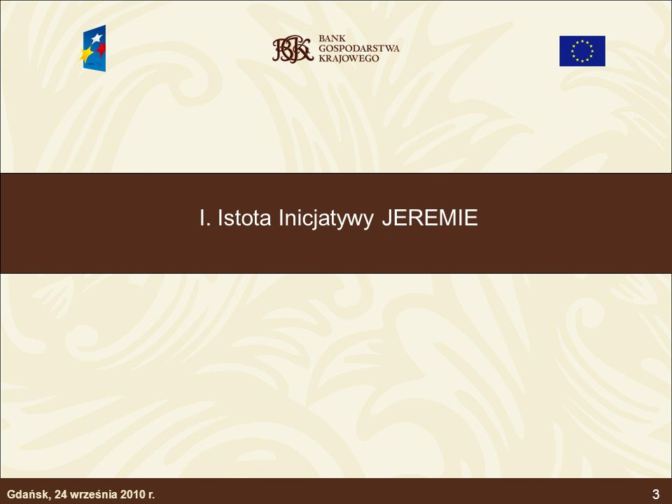 4 Inicjatywa JEREMIE Joint European Resources for Micro-to-Medium Enterprises Wspólne europejskie zasoby dla MŚP