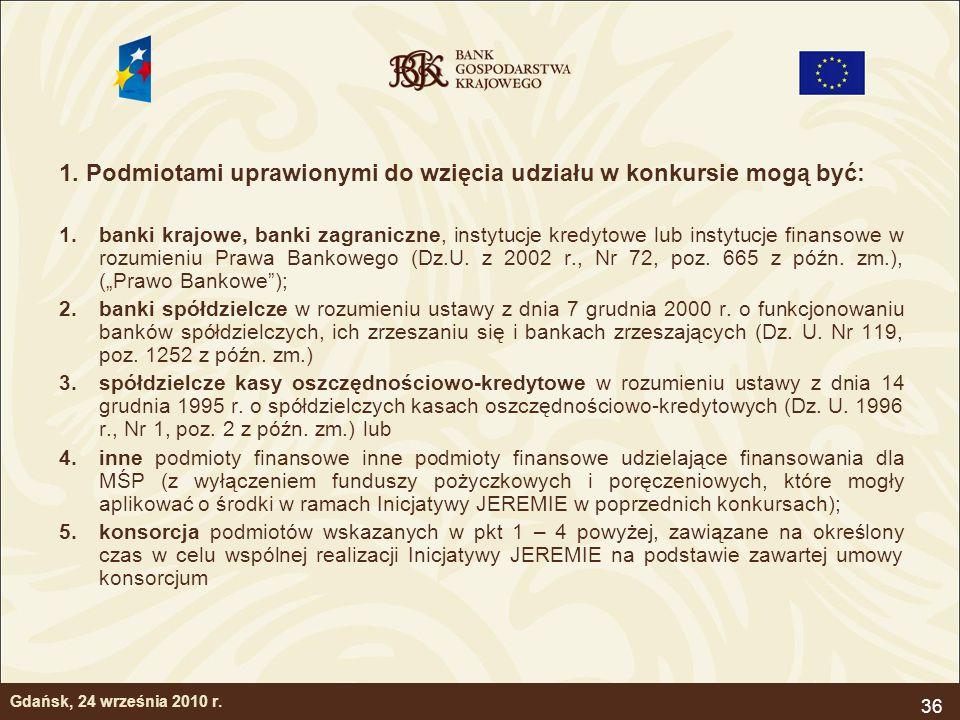36 1. Podmiotami uprawionymi do wzięcia udziału w konkursie mogą być: 1.banki krajowe, banki zagraniczne, instytucje kredytowe lub instytucje finansow