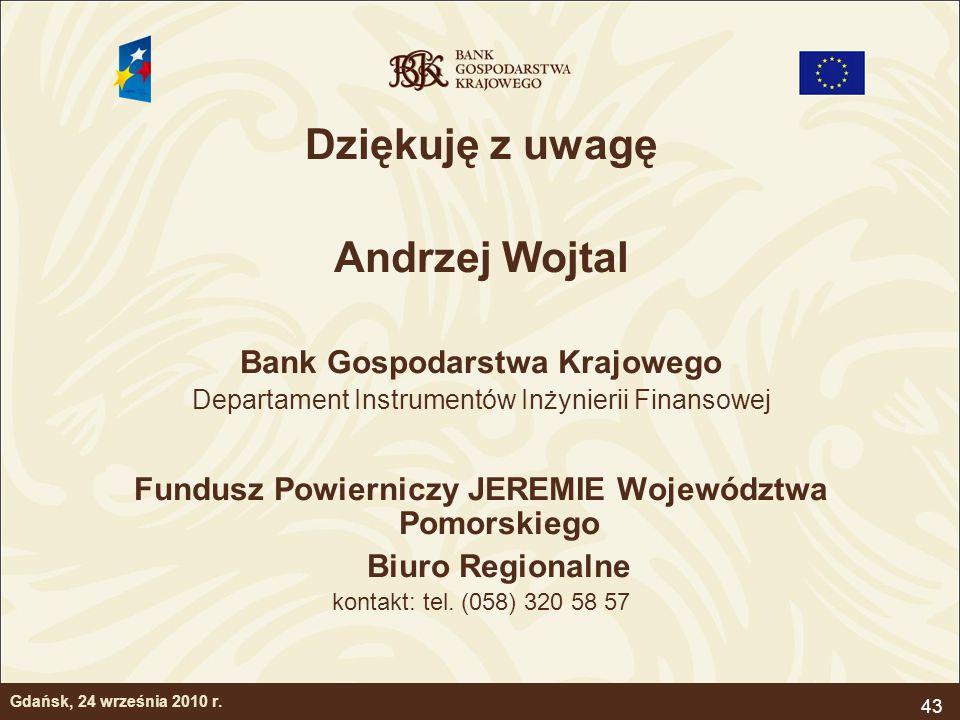 43 Gdańsk, 24 września 2010 r. Dziękuję z uwagę Andrzej Wojtal Bank Gospodarstwa Krajowego Departament Instrumentów Inżynierii Finansowej Fundusz Powi