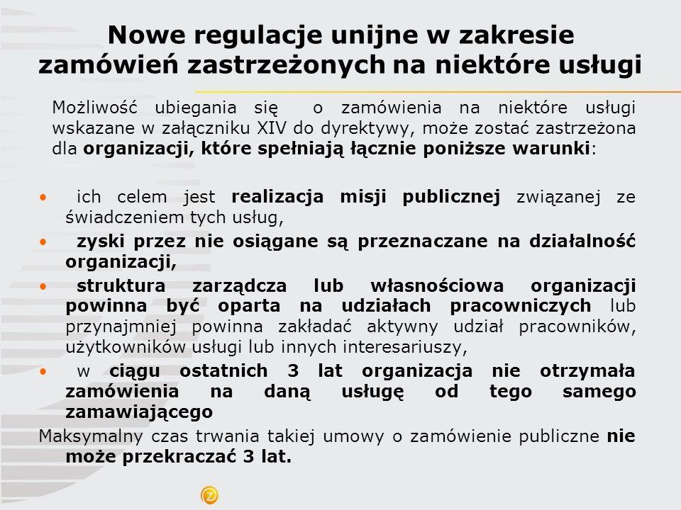 Możliwość ubiegania się o zamówienia na niektóre usługi wskazane w załączniku XIV do dyrektywy, może zostać zastrzeżona dla organizacji, które spełnia