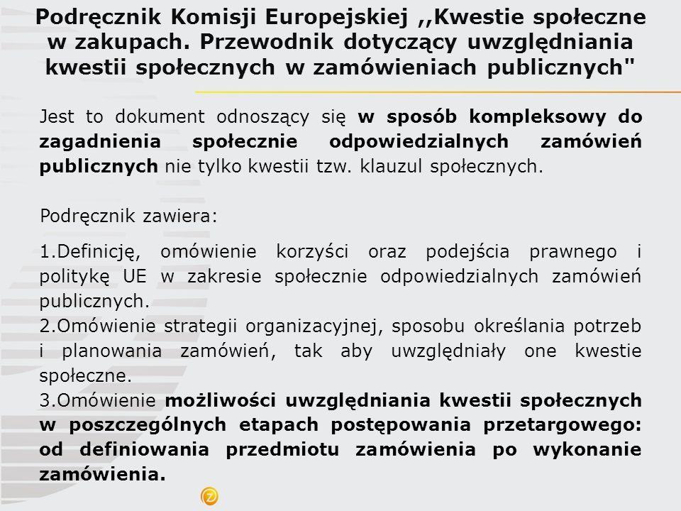 Podręcznik Komisji Europejskiej,,Kwestie społeczne w zakupach. Przewodnik dotyczący uwzględniania kwestii społecznych w zamówieniach publicznych