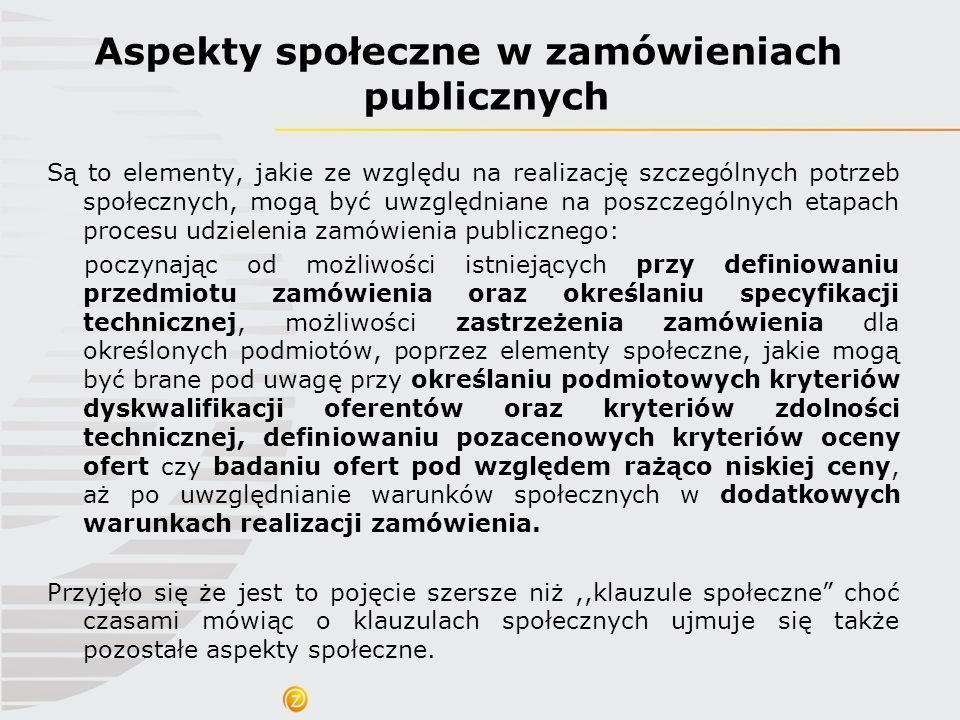 Klauzule społeczne w ścisłym znaczeniu to dodatkowe warunki społeczne odnoszące się do realizacji zamówienia publicznego W szerszym rozumieniu - najczęściej używanym w Polsce - to zarówno dodatkowe warunki realizacji zamówienia jak również tzw.