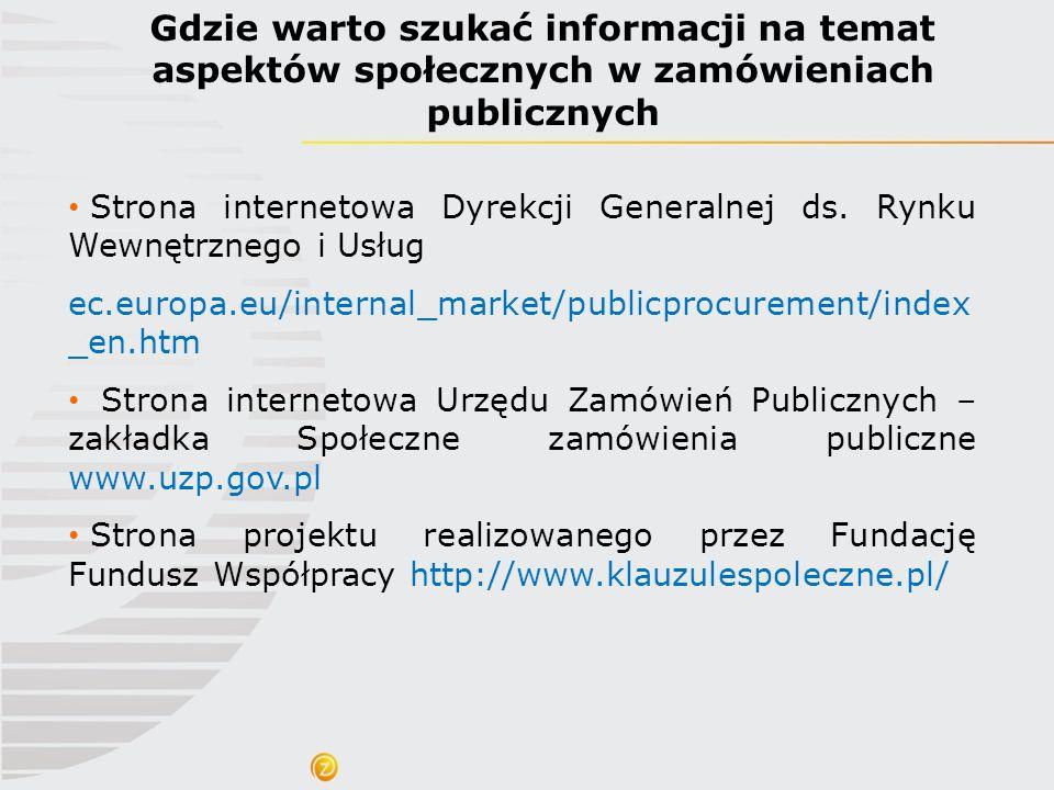 Gdzie warto szukać informacji na temat aspektów społecznych w zamówieniach publicznych Strona internetowa Dyrekcji Generalnej ds. Rynku Wewnętrznego i