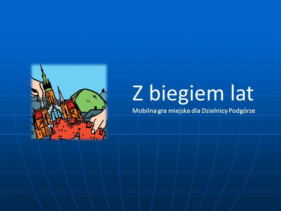 Z biegiem lat Mobilna gra miejska dla Dzielnicy Podgórze