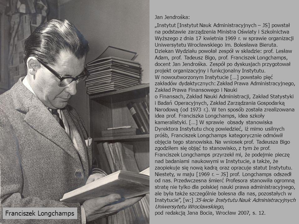 """Jan Jendrośka: """"Instytut [Instytut Nauk Administracyjnych – JS] powstał na podstawie zarządzenia Ministra Oświaty i Szkolnictwa Wyższego z dnia 17 kwi"""