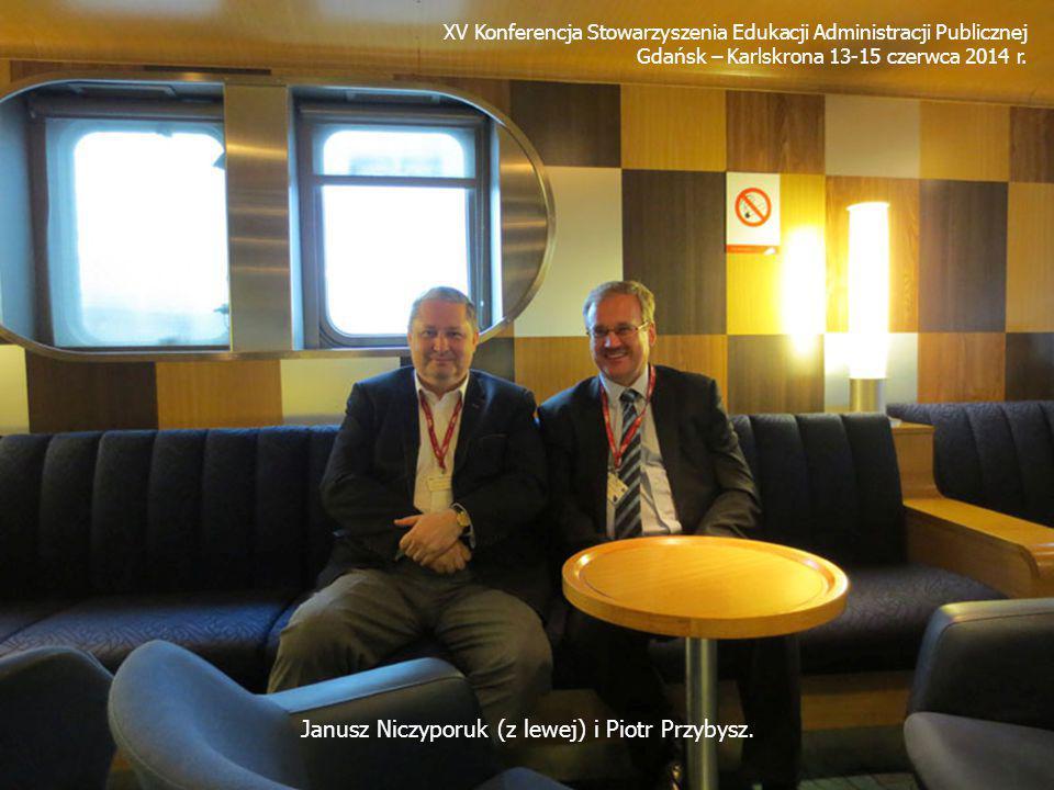 XV Konferencja Stowarzyszenia Edukacji Administracji Publicznej Gdańsk – Karlskrona 13-15 czerwca 2014 r. Janusz Niczyporuk (z lewej) i Piotr Przybysz