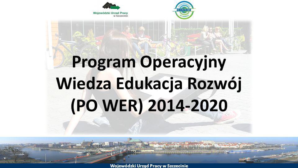 Wojewódzki Urząd Pracy w Szczecinie Program Operacyjny Wiedza Edukacja Rozwój (PO WER) 2014-2020 Program Operacyjny Wiedza Edukacja Rozwój (PO WER) powstał w odpowiedzi na potrzeby reform i zmian systemowych w obszarach zatrudnienia, włączenia społecznego, edukacji i dobrego rządzenia.