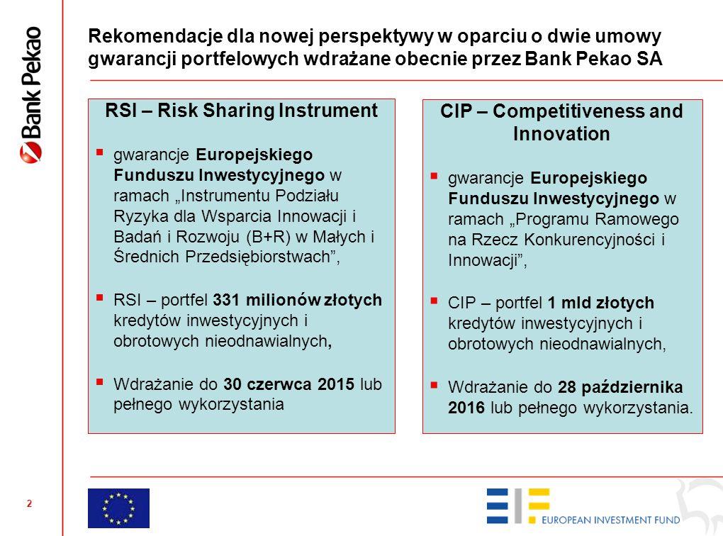 2 Rekomendacje dla nowej perspektywy w oparciu o dwie umowy gwarancji portfelowych wdrażane obecnie przez Bank Pekao SA RSI – Risk Sharing Instrument