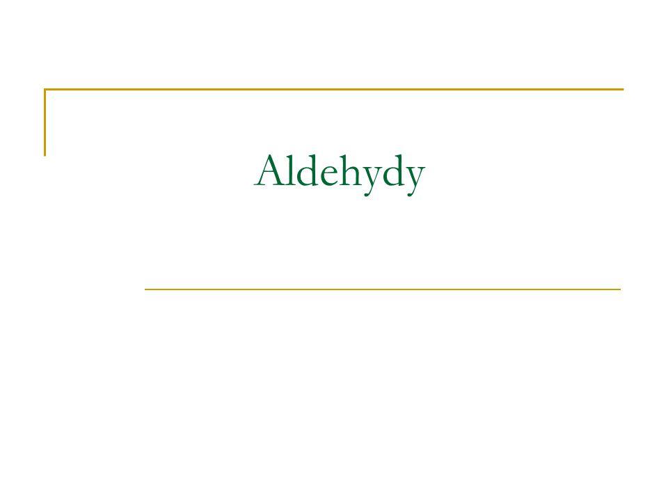 Aldehydy - to jednofunkcyjne pochodne węglowodorów zawierające w cząsteczce grupę karbonylową połączoną jednym wiązaniem z atomem wodoru ( grupę aldehydową).