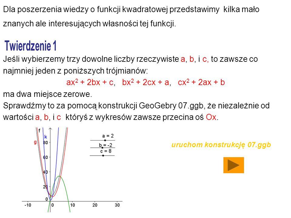Dla poszerzenia wiedzy o funkcji kwadratowej przedstawimy kilka mało znanych ale interesujących własności tej funkcji. Jeśli wybierzemy trzy dowolne l