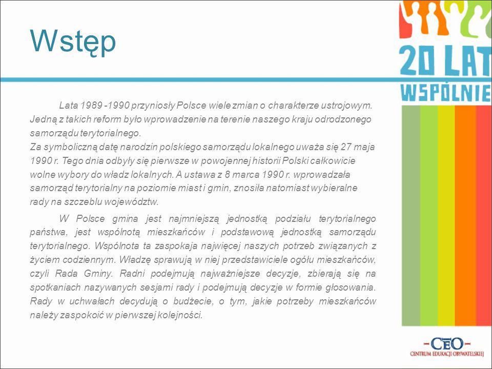 Lata 1989 -1990 przyniosły Polsce wiele zmian o charakterze ustrojowym. Jedną z takich reform było wprowadzenie na terenie naszego kraju odrodzonego s