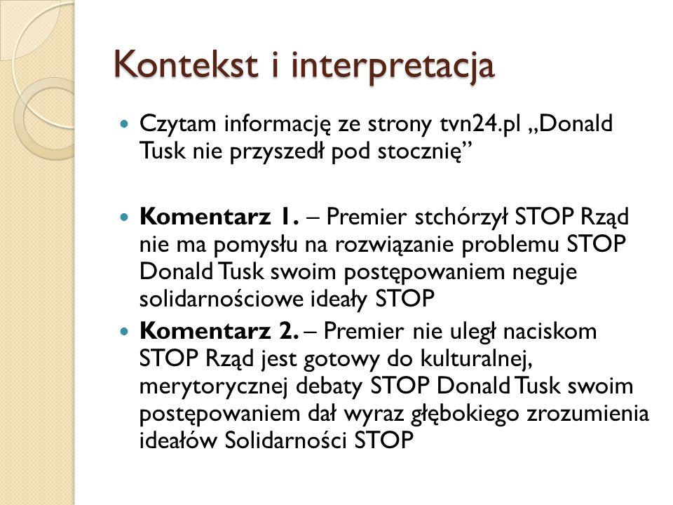"""Czytam informację ze strony tvn24.pl """"Donald Tusk nie przyszedł pod stocznię Komentarz 1."""