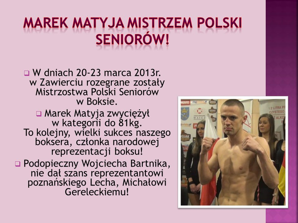  W dniach 20-23 marca 2013r.w Zawierciu rozegrane zostały Mistrzostwa Polski Seniorów w Boksie.