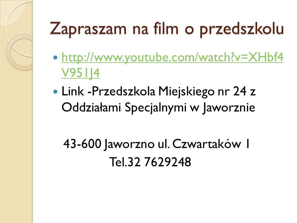 Zapraszam na film o przedszkolu http://www.youtube.com/watch?v=XHbf4 V951J4 http://www.youtube.com/watch?v=XHbf4 V951J4 Link -Przedszkola Miejskiego n