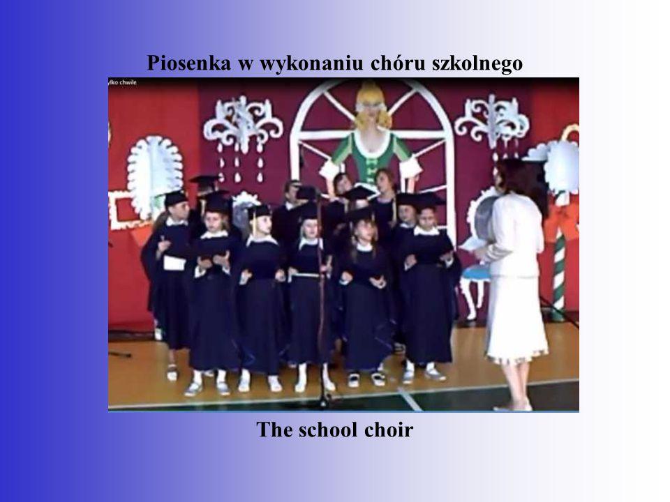 Piosenka w wykonaniu chóru szkolnego The school choir