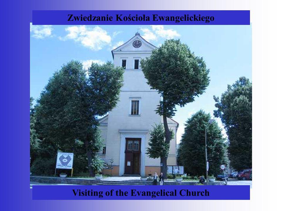 Zwiedzanie Kościoła Ewangelickiego Visiting of the Evangelical Church