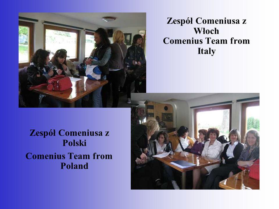 Zespół Comeniusa z Włoch Comenius Team from Italy Zespół Comeniusa z Polski Comenius Team from Poland