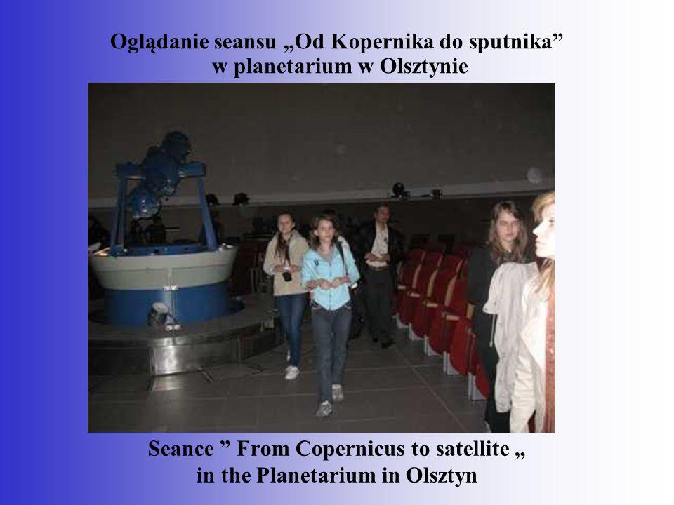 """Oglądanie seansu """"Od Kopernika do sputnika w planetarium w Olsztynie Seance From Copernicus to satellite """" in the Planetarium in Olsztyn"""