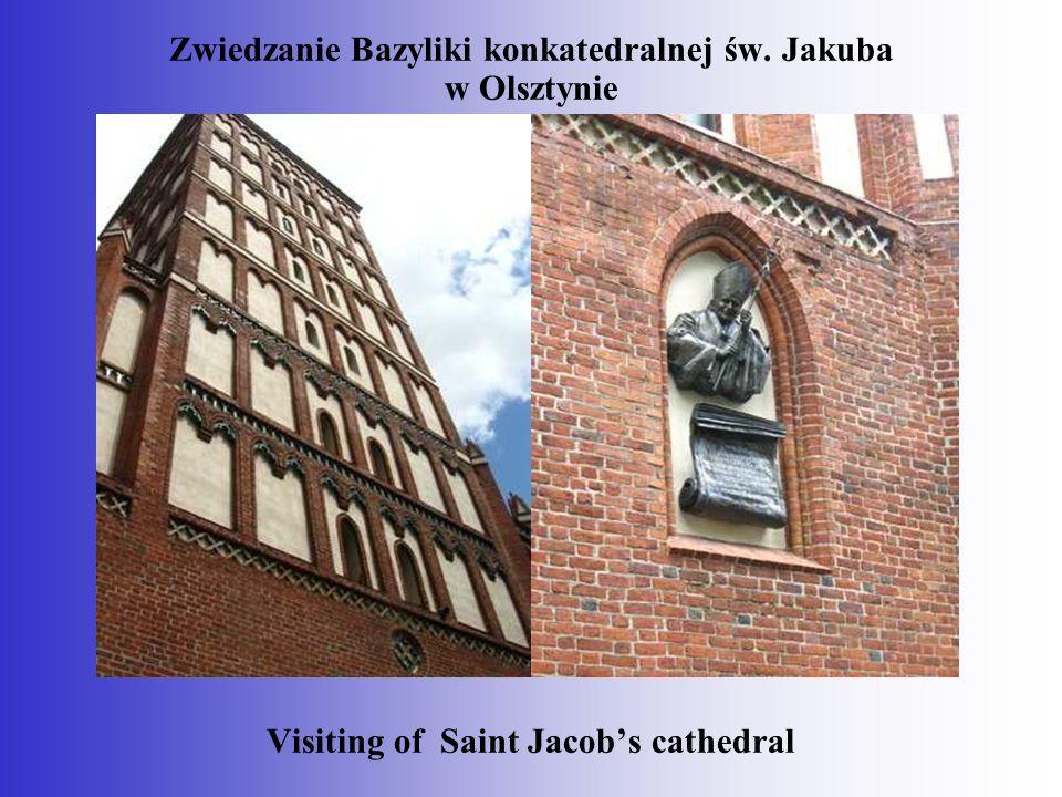 Zwiedzanie Bazyliki konkatedralnej św. Jakuba w Olsztynie Visiting of Saint Jacob's cathedral