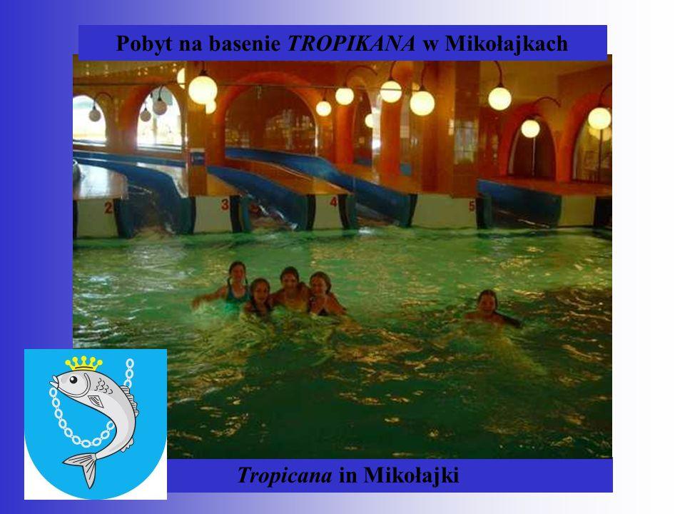 Tropicana in Mikołajki Pobyt na basenie TROPIKANA w Mikołajkach
