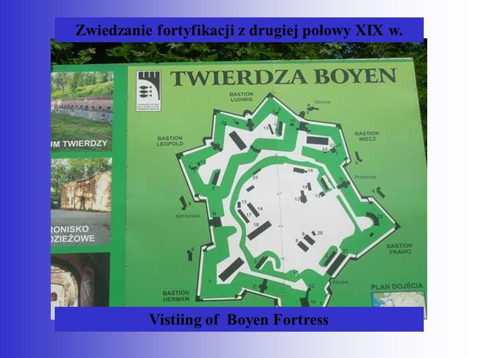 Zwiedzanie fortyfikacji z drugiej połowy XIX w. Vistiing of Boyen Fortress
