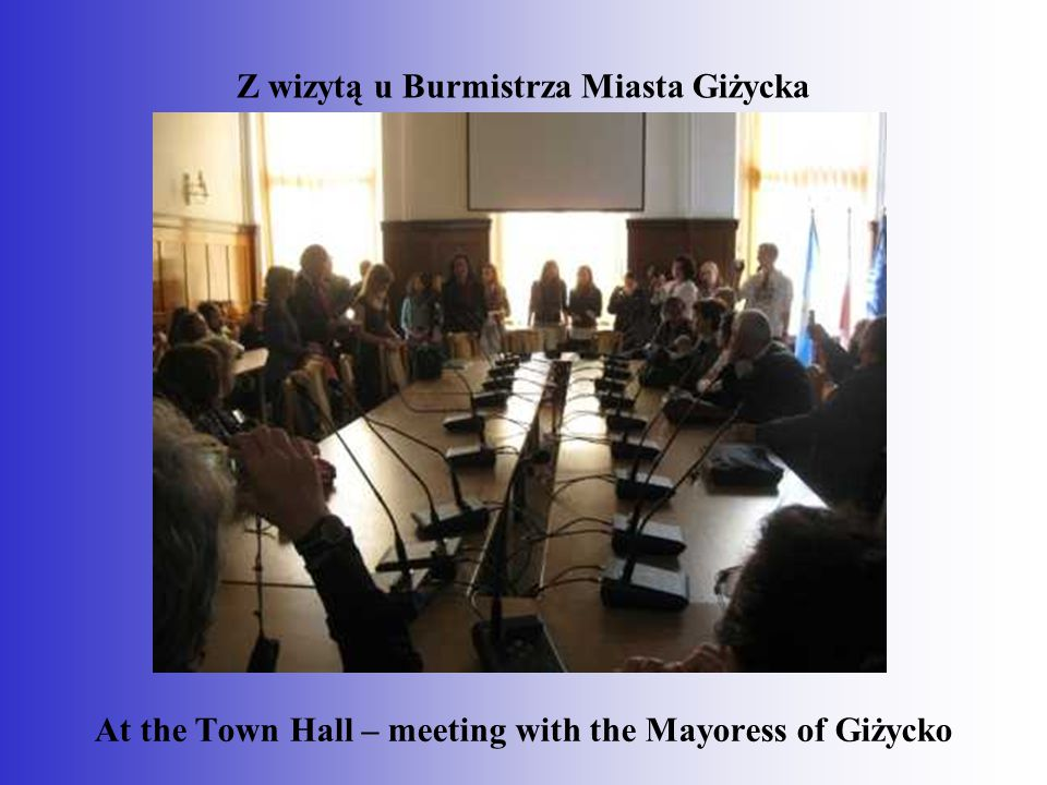Z wizytą u Burmistrza Miasta Giżycka At the Town Hall – meeting with the Mayoress of Giżycko