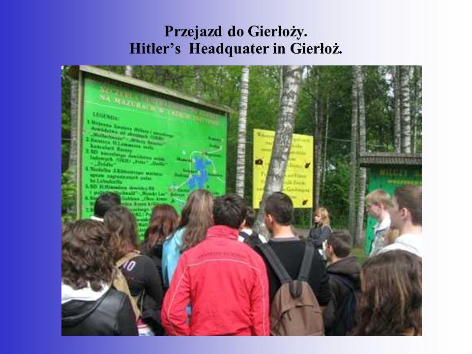 Przejazd do Gierłoży. Hitler's Headquater in Gierłoż.