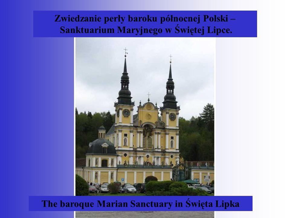 Zwiedzanie perły baroku północnej Polski – Sanktuarium Maryjnego w Świętej Lipce.