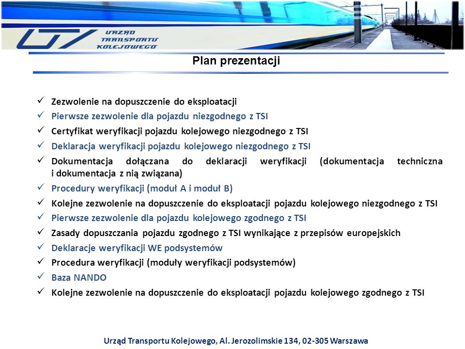 Urząd Transportu Kolejowego, Al. Jerozolimskie 134, 02-305 Warszawa Zezwolenie na dopuszczenie do eksploatacji Pierwsze zezwolenie dla pojazdu niezgod