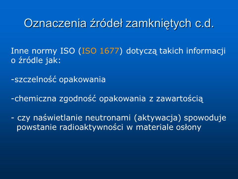 Oznaczenia źródeł zamkniętych c.d.