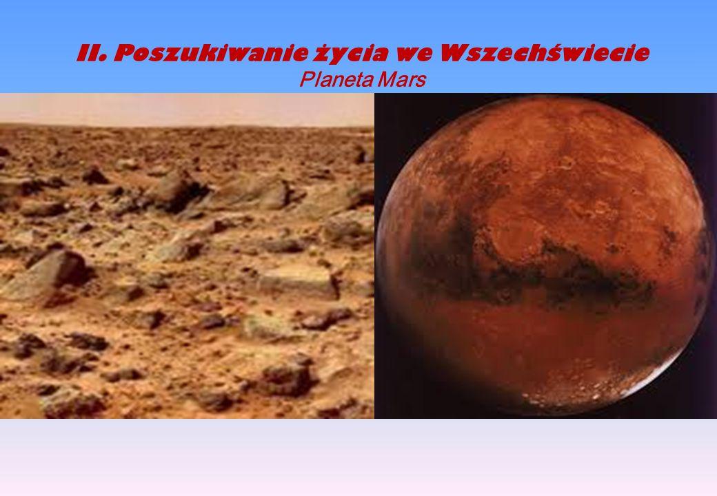 II.Poszukiwanie życia we Wszechświecie Planeta Mars