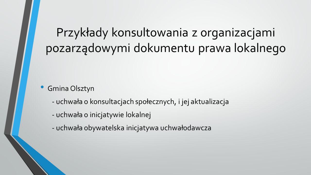Przykłady konsultowania z organizacjami pozarządowymi dokumentu prawa lokalnego Gmina Olsztyn - uchwała o konsultacjach społecznych, i jej aktualizacj