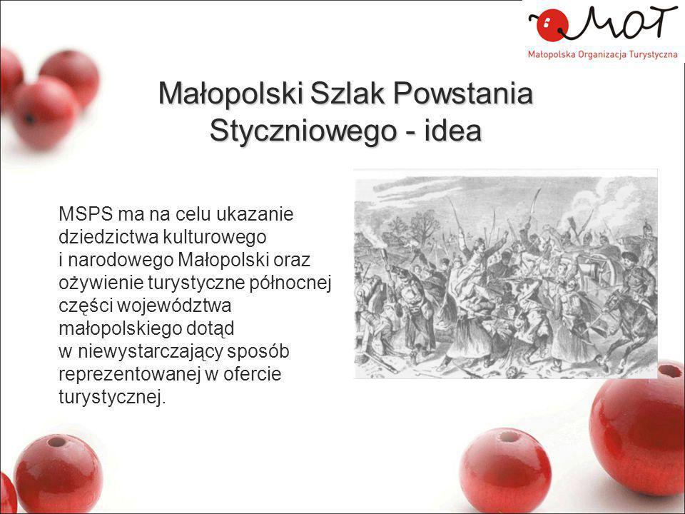 Małopolski Szlak Powstania Styczniowego - idea MSPS ma na celu ukazanie dziedzictwa kulturowego i narodowego Małopolski oraz ożywienie turystyczne pół