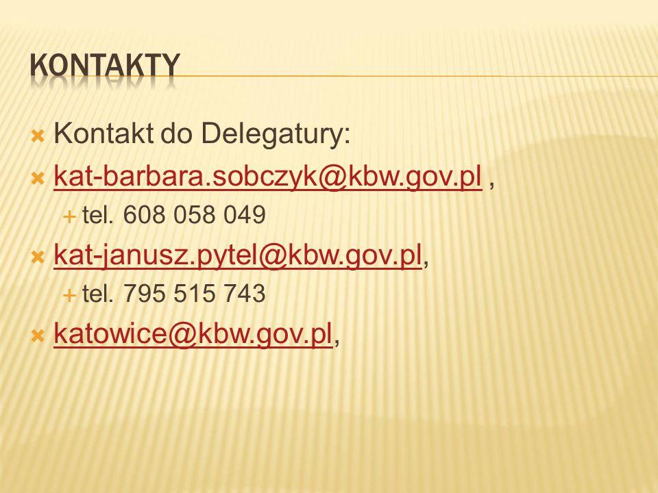  Kontakt do Delegatury:  kat-barbara.sobczyk@kbw.gov.pl, kat-barbara.sobczyk@kbw.gov.pl  tel.