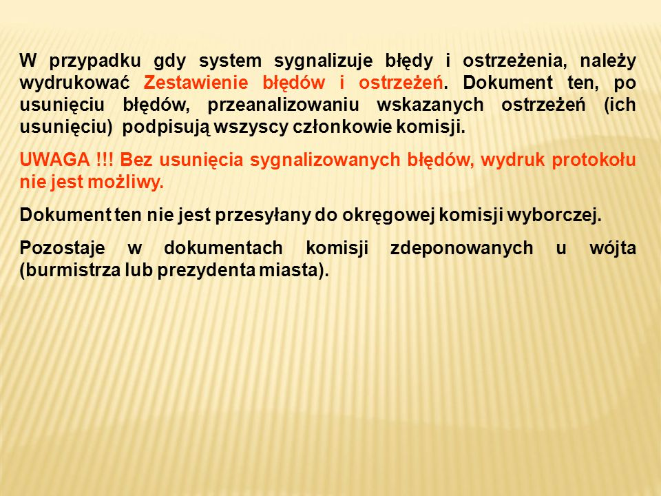 W przypadku gdy system sygnalizuje błędy i ostrzeżenia, należy wydrukować Zestawienie błędów i ostrzeżeń.