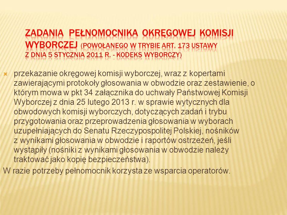  przekazanie okręgowej komisji wyborczej, wraz z kopertami zawierającymi protokoły głosowania w obwodzie oraz zestawienie, o którym mowa w pkt 34 załącznika do uchwały Państwowej Komisji Wyborczej z dnia 25 lutego 2013 r.