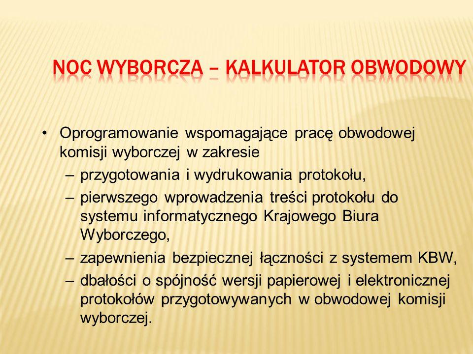 Oprogramowanie wspomagające pracę obwodowej komisji wyborczej w zakresie –przygotowania i wydrukowania protokołu, –pierwszego wprowadzenia treści protokołu do systemu informatycznego Krajowego Biura Wyborczego, –zapewnienia bezpiecznej łączności z systemem KBW, –dbałości o spójność wersji papierowej i elektronicznej protokołów przygotowywanych w obwodowej komisji wyborczej.