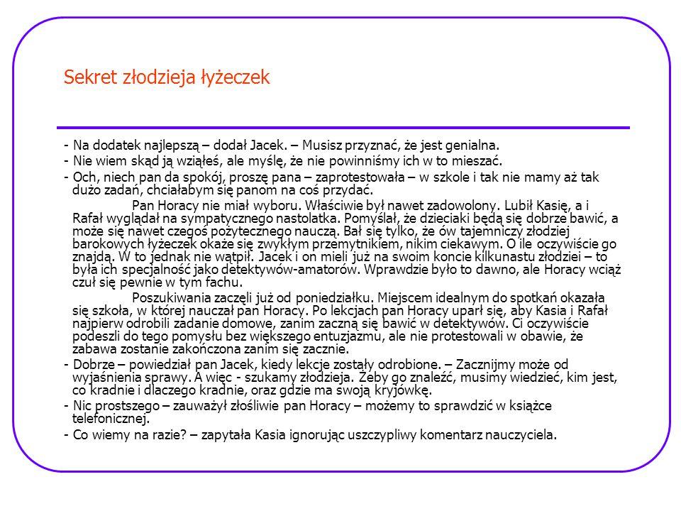 Sekret złodzieja łyżeczek - Na dodatek najlepszą – dodał Jacek.