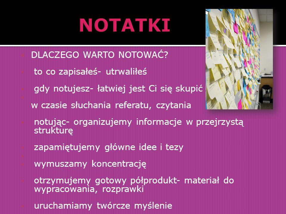 NOTATKA: Notatka jest to krótki tekst, uwaga, spostrzeżenie, zapisane w celu zapamiętania; esencja wykładu.