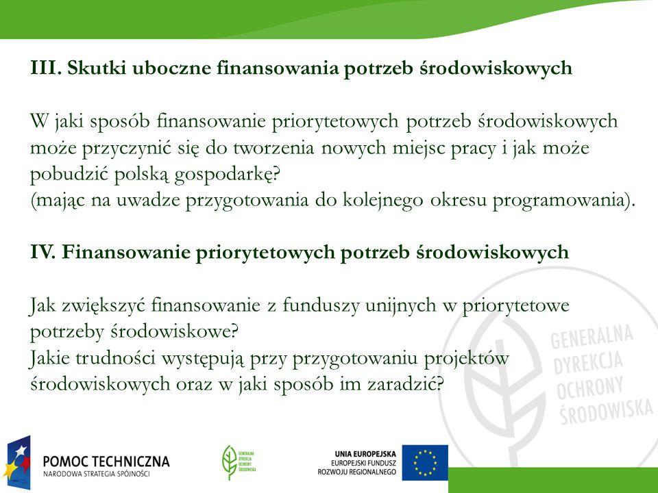 III. Skutki uboczne finansowania potrzeb środowiskowych W jaki sposób finansowanie priorytetowych potrzeb środowiskowych może przyczynić się do tworze