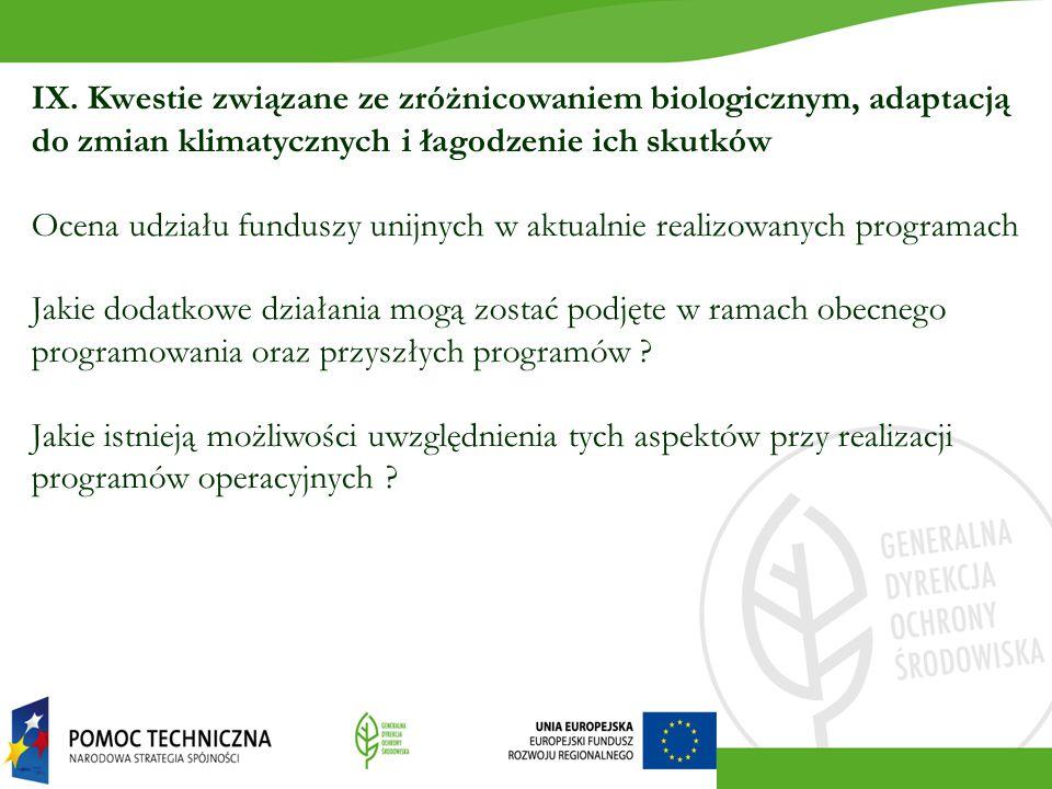 IX. Kwestie związane ze zróżnicowaniem biologicznym, adaptacją do zmian klimatycznych i łagodzenie ich skutków Ocena udziału funduszy unijnych w aktua