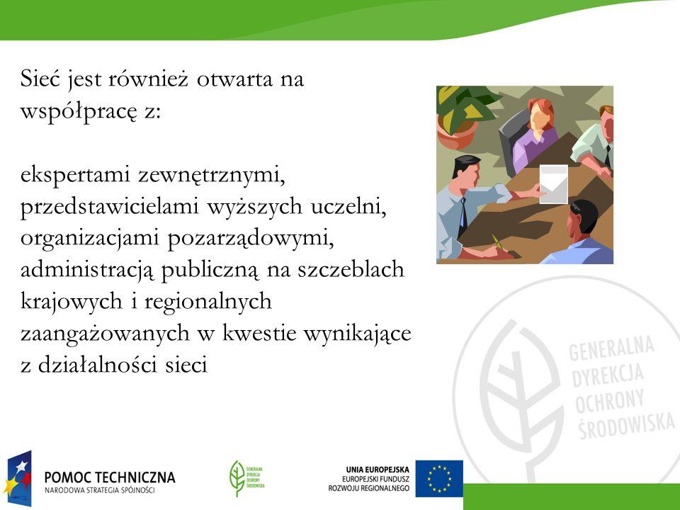 Sieć jest również otwarta na współpracę z: ekspertami zewnętrznymi, przedstawicielami wyższych uczelni, organizacjami pozarządowymi, administracją pub