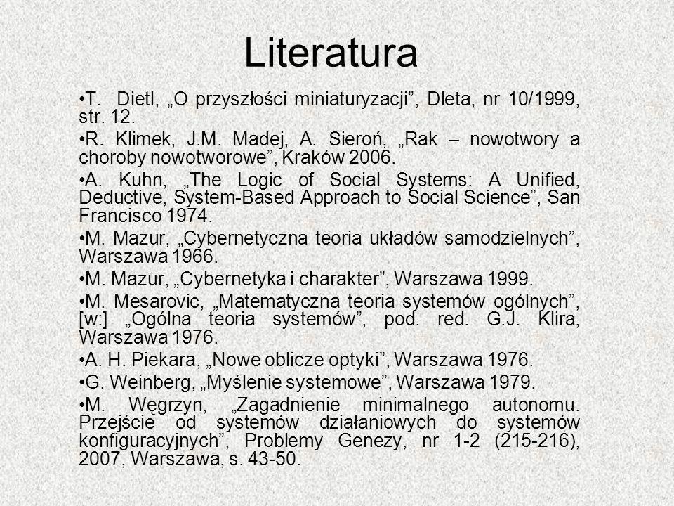 """Literatura T. Dietl, """"O przyszłości miniaturyzacji"""", Dleta, nr 10/1999, str. 12. R. Klimek, J.M. Madej, A. Sieroń, """"Rak – nowotwory a choroby nowotwor"""