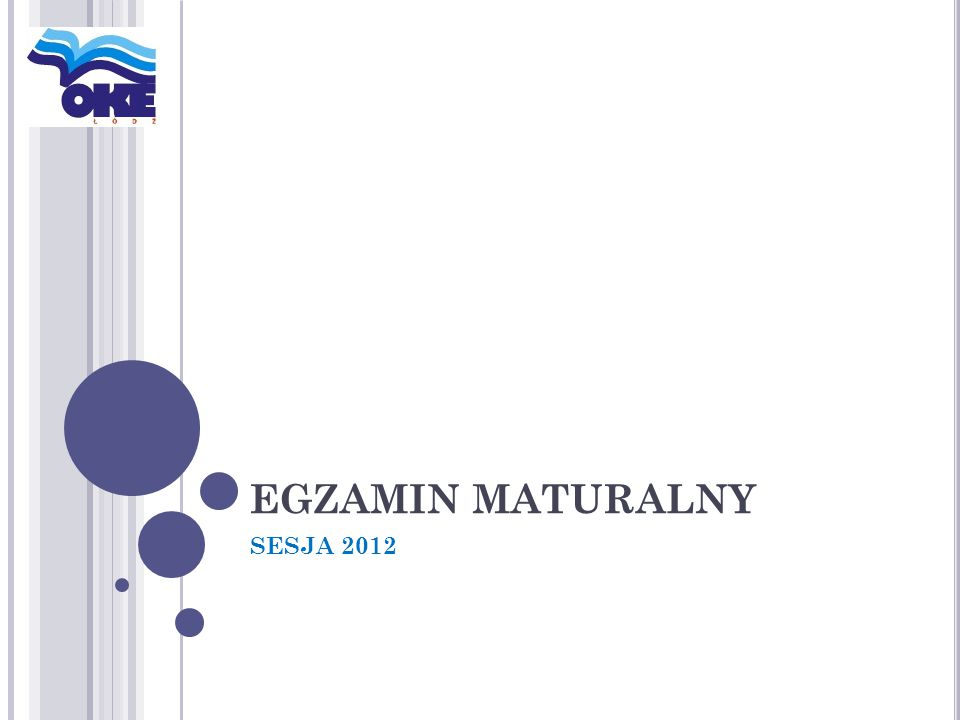 EGZAMIN MATURALNY SESJA 2012