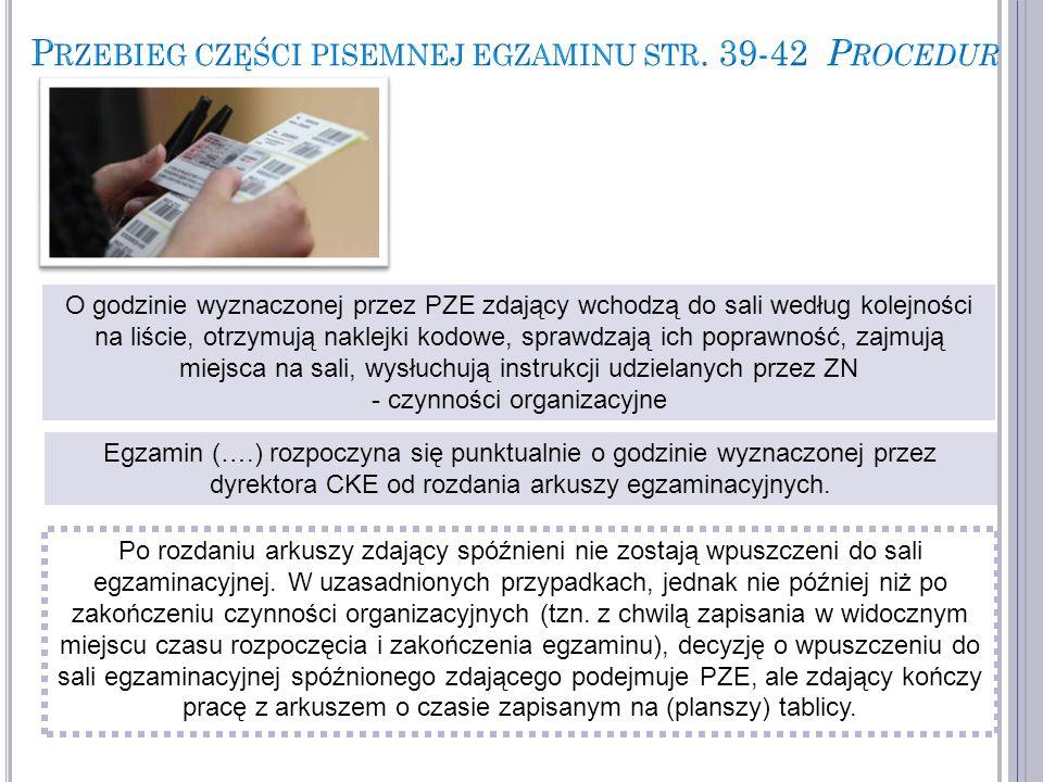 Egzamin (….) rozpoczyna się punktualnie o godzinie wyznaczonej przez dyrektora CKE od rozdania arkuszy egzaminacyjnych.
