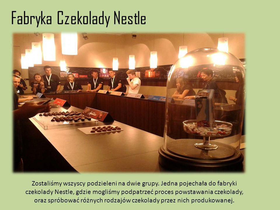Fabryka Czekolady Nestle Zostaliśmy wszyscy podzieleni na dwie grupy. Jedna pojechała do fabryki czekolady Nestle, gdzie mogliśmy podpatrzeć proces po