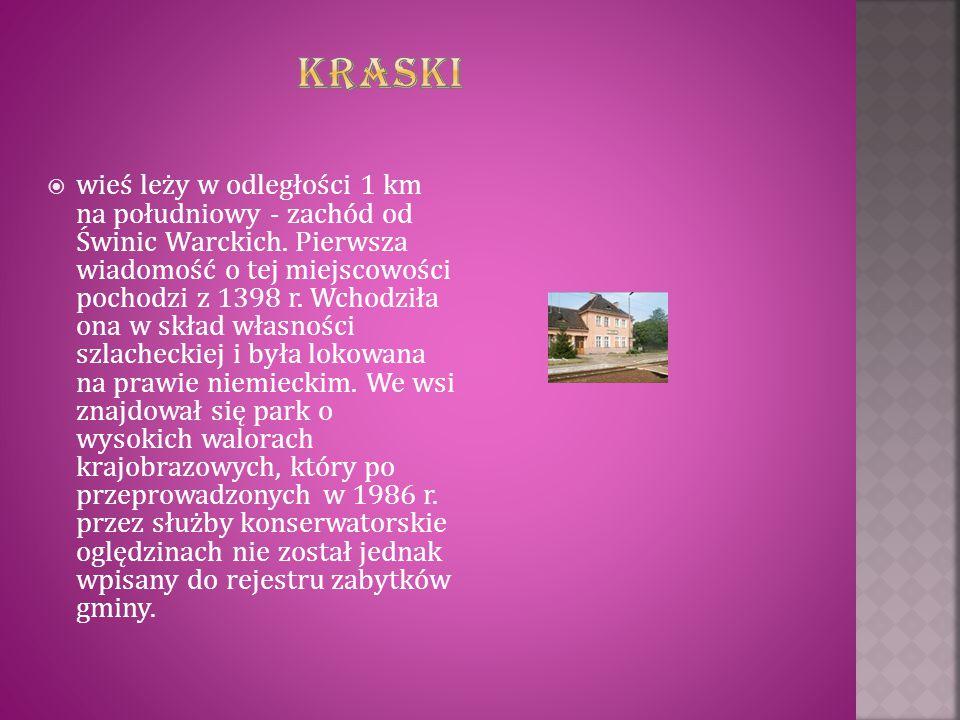  wieś leży w odległości 1 km na południowy - zachód od Świnic Warckich. Pierwsza wiadomość o tej miejscowości pochodzi z 1398 r. Wchodziła ona w skła