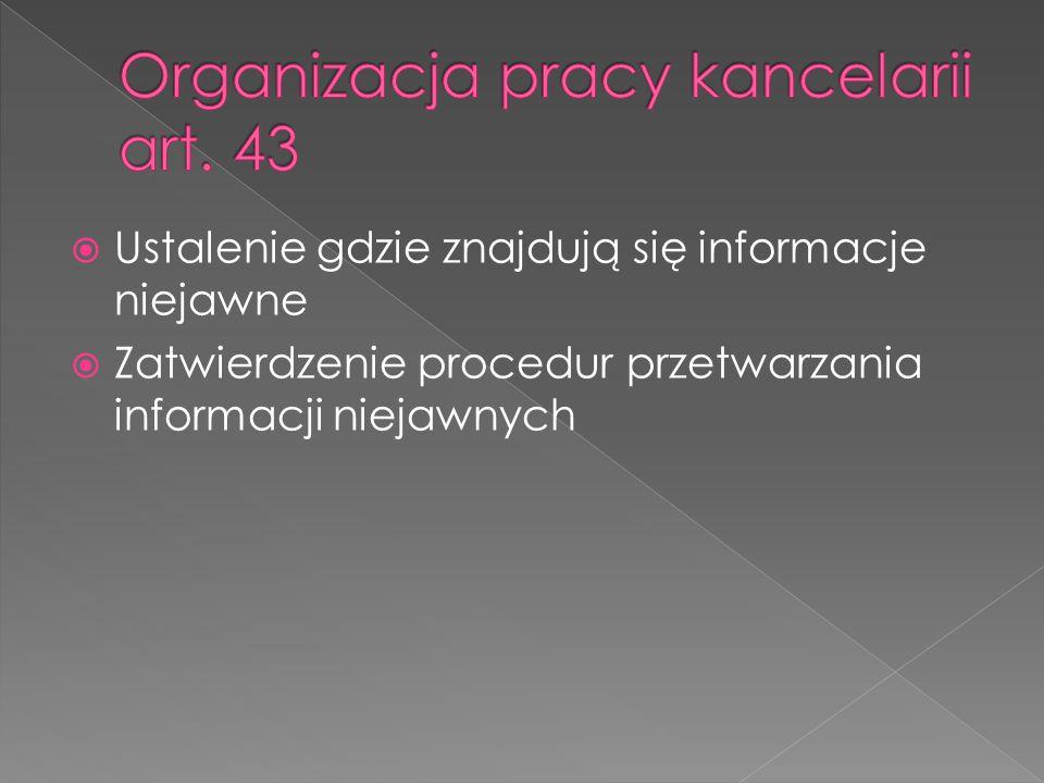  Ustalenie gdzie znajdują się informacje niejawne  Zatwierdzenie procedur przetwarzania informacji niejawnych